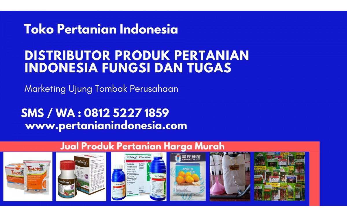 DISTRIBUTOR PRODUK PERTANIAN INDONESIA FUNGSI DAN TUGAS