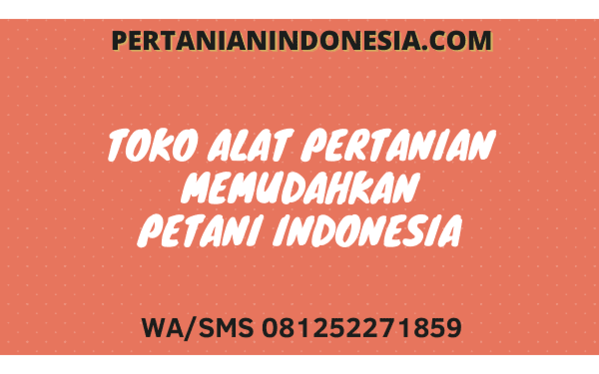Toko Alat Pertanian Terdekat Memudahkan Petani Indonesia