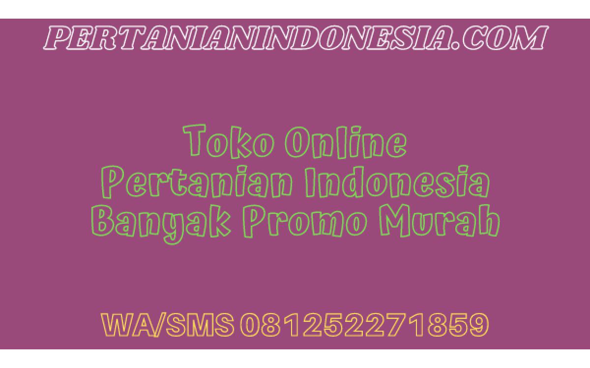 Toko Online Pertanian Indonesia Banyak Promo Murah